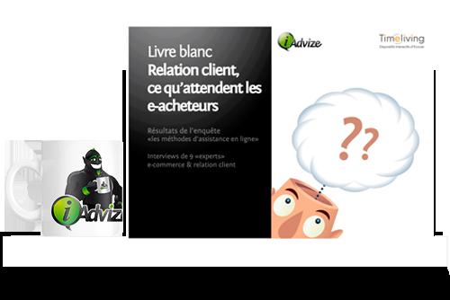 Livre Blanc iAdvize : Relation client, ce qu'attendent les e-acheteurs