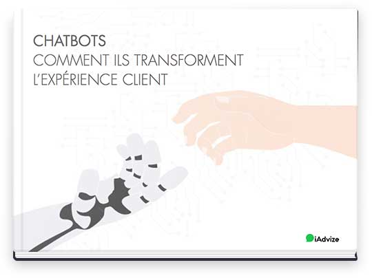 Livre blanc : Chatbots, comment ils transforment l'expérience client