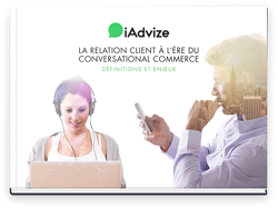 La relation client à l'ère du Commerce conversationnel