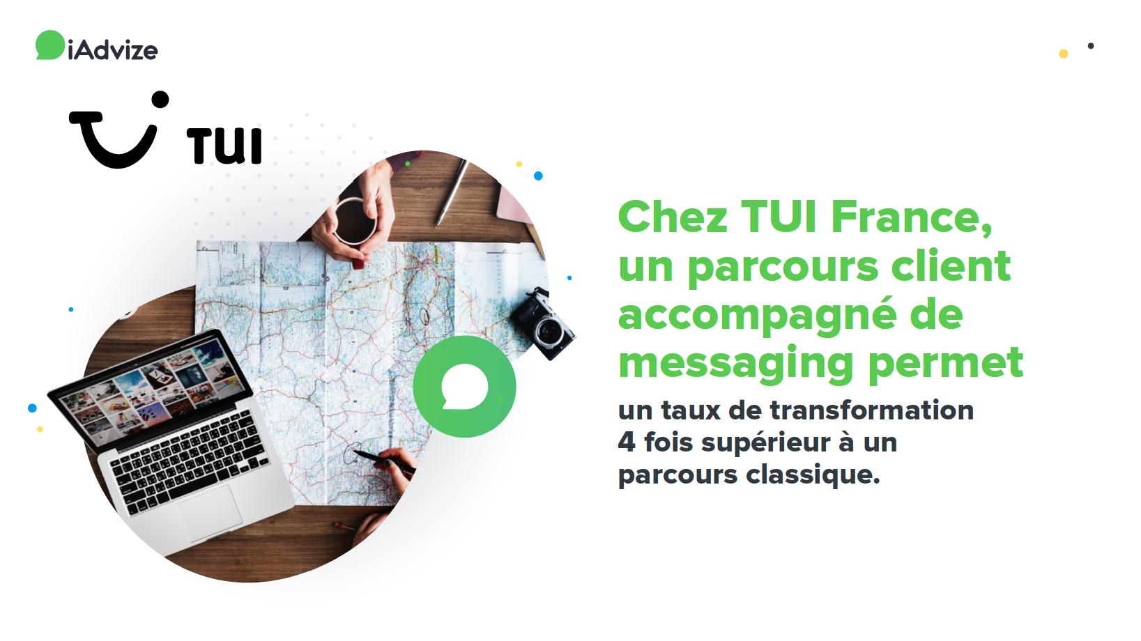 Etude de cas TUI : Chez TUI France, un parcours client accompagné de messaging permet un taux de transformation 4 fois supérieur à un parcours classique